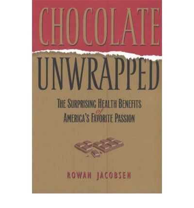 Chocolate Unwrapped : The Surprising Health Benefits of America's Favorite Passion