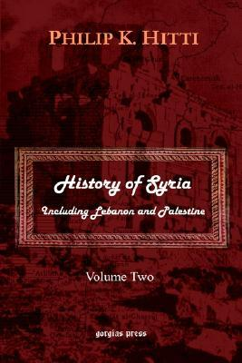 History of Syria Including Lebanon and Palestine: v. 2