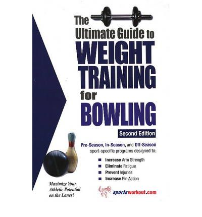 Ultimate Guide to Weight Training for Bowling