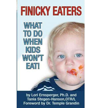 Finicky Eaters : What to Do When Kids Won't Eat