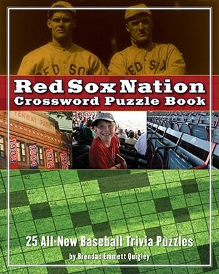 Red Sox Nation Crossword Puzzle Book : 25 All-new Baseball Trivia Puzzles