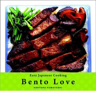 Bento Love : Easy Japanese Cooking