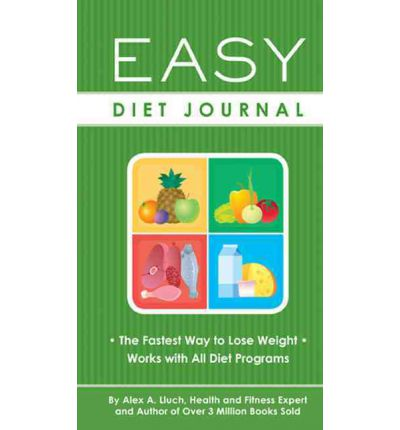 Easy Diet Journal : The Fastest Way to Lose Weight - Works with All Diet Programs