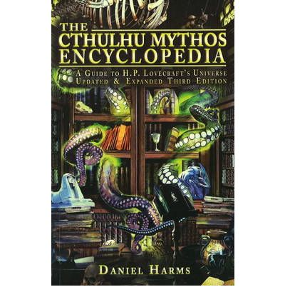 The Cthulhu Mythos Encyclopedia : A Guide to H. P. Lovecraft's Universe