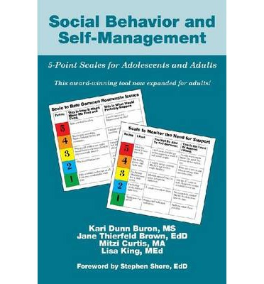 behaviour self management Social behavior and self-management: 5-point scales for adolescents and adults: ms kari dunn buron, edd jane thierfeld brown, ma mitzi curtis: 9781934575918: books.