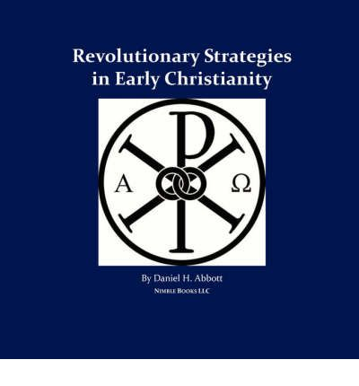 Revolutionary Strategies in Early Christianity