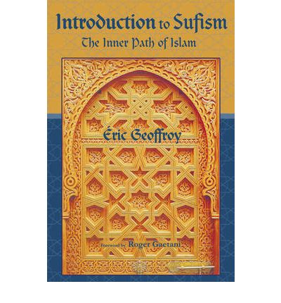 Introduction to Sufism : The Inner Path of Islam