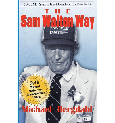sam walton leadership It's perilously easy to find a leadership brand and stick to it  – sam walton listen to your people your people are your greatest resource.