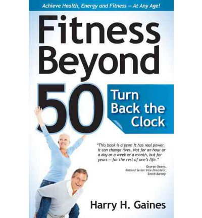 Fitness Beyond 50 : Turn Back the Clock