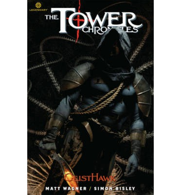 The Tower Chronicles: GeistHawk: Volume 3