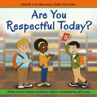 Are You Respectful Today?: Becoming a Better You! Book 2