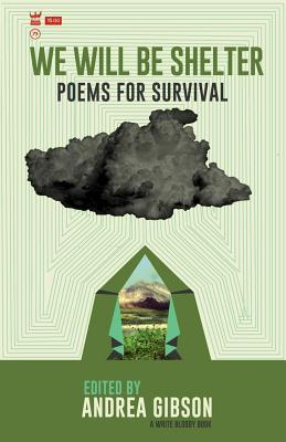 We Will Be Shelter : Poems for Survival