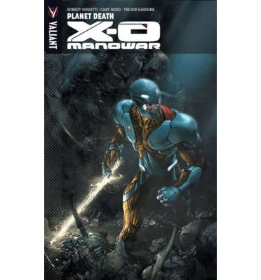 X-O Manowar: Vol 3