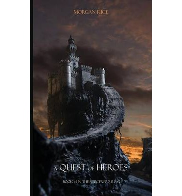 A Quest of Heroes : Book #1 in the Sorcerer's Ring