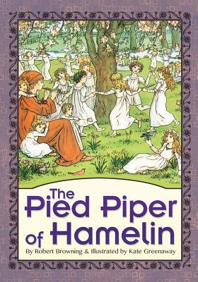 robert browning the pied piper of Excerpts from robert browning's the pied piper of hamelin once more he stept into the street and to his lips again laid his long pipe of smooth straight cane.