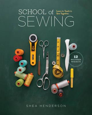 School of Sewing : Learn it. Teach it. Sew Together.