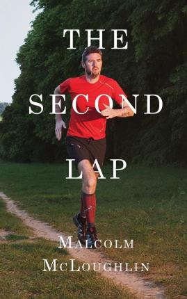 The Second Lap : Going the Distance in the Race of Life