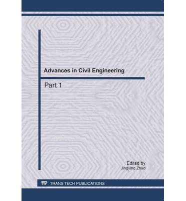 Advances in Civil Engineering : Selected, Peer Reviewed Papers from 2011 International Conference on Civil Engineering and Building Materials (CEBM 2011), July 29-31, 2011 Kunming, China