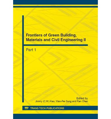 Frontiers of Green Building, Materials and Civil Engineering II : Selected, Peer Reviewed Papers from the 2012 2nd International Conference on Green Building, Materials and Civil Engineering (GBMCE 2012), August 22-23, 2012, SanYa, China