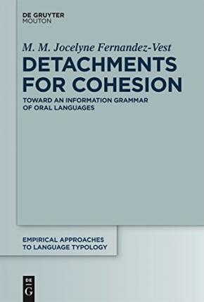 Detachments for Cohesion : Toward an Information Grammar of Oral Languages