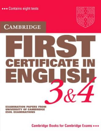 Cambridge First Certificate in English 3/4. Student's Book : Examination paper from the University of Cambridge Local Examinations Syndicate