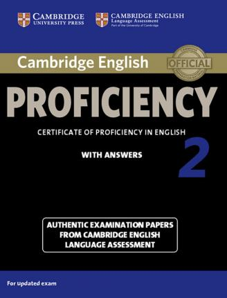 Cambridge English Proficiency 2 for updated exam. Student's Book with answers