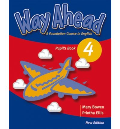 Way Ahead 4. Pupil's Book : A Foundation Course in English