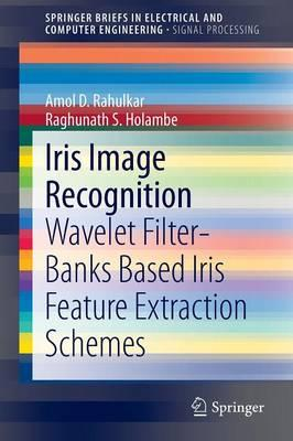 Iris Image Recognition : Wavelet Filter-Banks Based Iris Feature Extraction Schemes