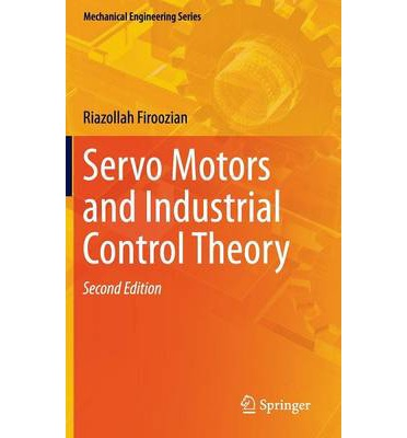 Servo Motors And Industrial Control Theory Riazollah