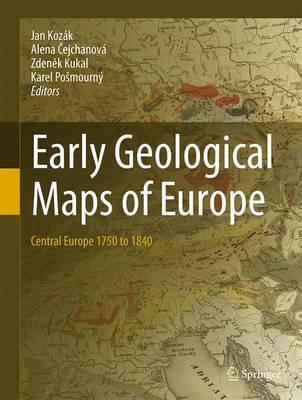Early Geological Maps of Europe 2016 : Central Europe 1750 to 1840