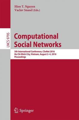 Computational Social Networks 2016 : 5th International Conference, CSoNet 2016, Ho Chi Minh City, Vietnam, August 2-4, 2016, Proceedings