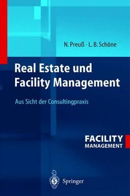 Real Estate Und Facility Management : Aus Sicht Der Consultingpraxis