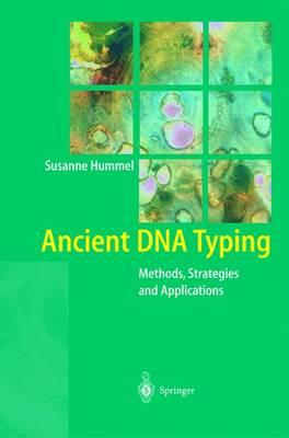 Ancient DNA Typing : Methods, Strategies and Applications