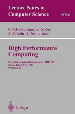 High Performance Computing: International Symposium, ISHPC '99, Kyoto, Japan, May 26-28, 1999 - Proceedings 2nd