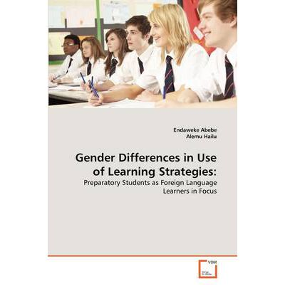 gender differences in language learning strategies Or learning strategies  we conducted a search for research on gender differences in learning styles after 1980 through select databases, using.