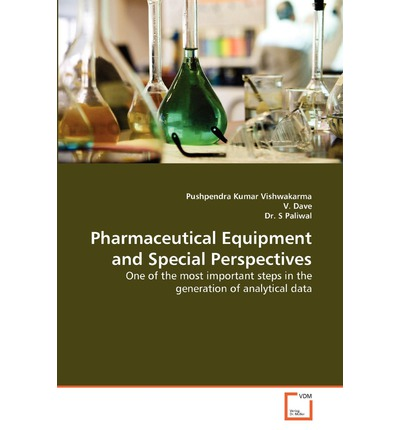 Pharmaceutical Equipment and Special Perspectives