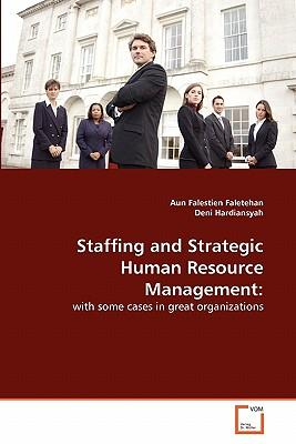 staffing strategies human resources essay Examples of human resource essay topics, questions and thesis satatements  human resource essays  modern technological developments and relevant hr strategies.