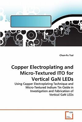 Copper Electroplating and Micro-Textured Ito for Vertical Gan LEDs