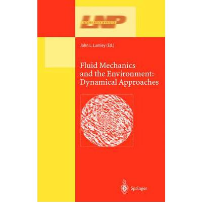 Fluid Mechanics and the Environment: Dynamical Approaches : A Collection of Research Papers Written in Commemoration of the 60th Birthday of Sidney Leibovich