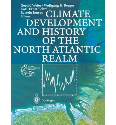 Climate Development And History Of The North Atlantic