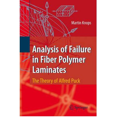 Analysis of Failure in Fiber Polymer Laminates : The Theory of Alfred Puck