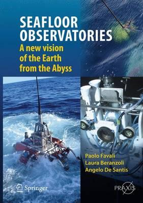 Sea Floor Observatories 2015 : A New Vision of the Earth from the Abyss