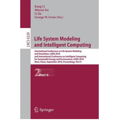 Downloader google gratuito per libri online Life System Modeling and Intelligent Computing: Part II : International Conference on Life System Modeling and Simulation, LSMS 2010, and International Conference on Intelligent Computing for Sustainabl