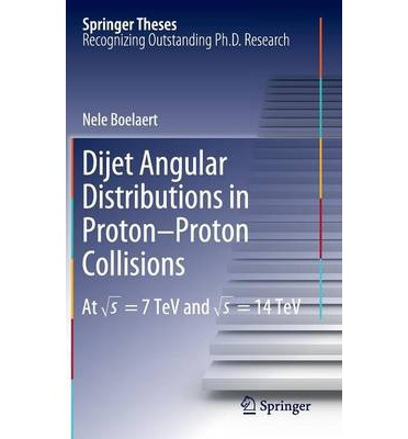 nele boelaert thesis Dijet angular distributions in proton-proton collisions: at √s = 7 tev and √s = 14 tev (springer theses) ebook: nele boelaert: amazoncomau: kindle store.