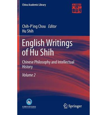 English Writings of Hu Shih: Chinese Philosophy and Intellectual History Volume 2