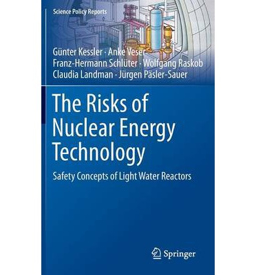 The Risks of Nuclear Energy Technology : Safety Concepts of Light Water Reactors
