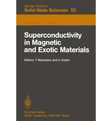 """Download google books by isbn Superconductivity in Magnetic and Exotic Materials suomeksi PDF by T Matsubara, A Kotani"""""""