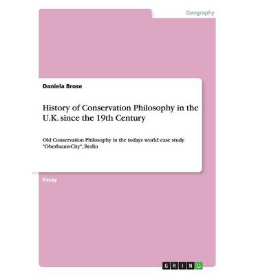 History of Conservation Philosophy in the U.K. Since the 19th Century