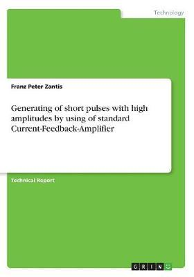 Generating of Short Pulses with High Amplitudes by Using of Standard Current-Feedback-Amplifier