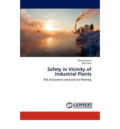 Free pdfs for ebooks to download Safety in Vicinity of Industrial Plants 9783659188046 FB2 by Pouya Samani, Jordi Sans
